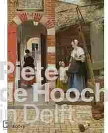 Imagen de Pieter de Hooch in Delft.From the shadow of Vermeer
