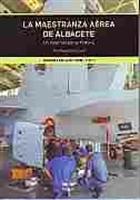 Imagen de La Maestranza Aérea de Albacete