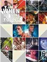 Imagen de When We Were Young. Magical Films That Made Us Dream