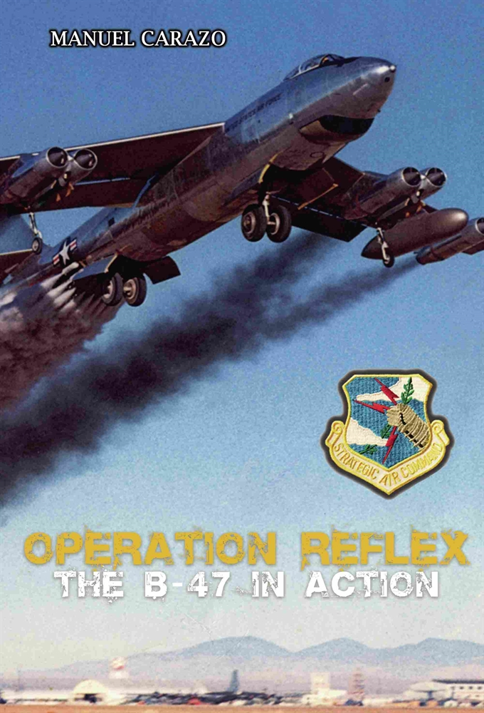 Imagen de Operation Reflex. The B47 in action