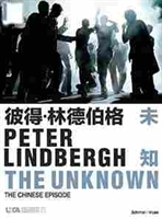 Imagen de Peter Lindbergh: The Unknown: The Chinese Episode
