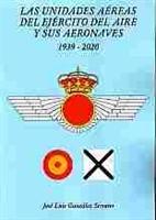 Imagen de Las unidades aéreas del Ejercito del Aire y sus aeronaves 1939-2020