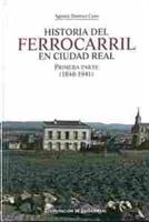 Imagen de Historia del ferrocarril en Ciudad Real. Primera parte (1846-1941)