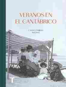 Imagen de Veranos en el Cantábrico. Casas y familias 1885-1945