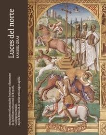 Imagen de Luces del Norte. Manuscritos iluminados franceses y flamencos de la Biblioteca Nacional de España