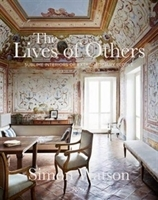 Imagen de The Lives of Others: Sublime Interiors of Extraordinary People
