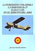 Imagen de La furgoneta voladora. La Dornier Do 27 (CASA C-127) en el Ejército del Aire