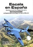 Imagen de Escala en España. Aviones y aviadores beligerantes de la Commonwealth en España durante la II Guerra Mundial